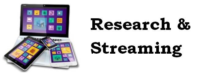 research and streaming
